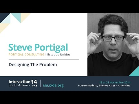 Steve Portigal: Designing The Problem